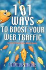 101 ways to boost your web traffic : internet promotion made easier